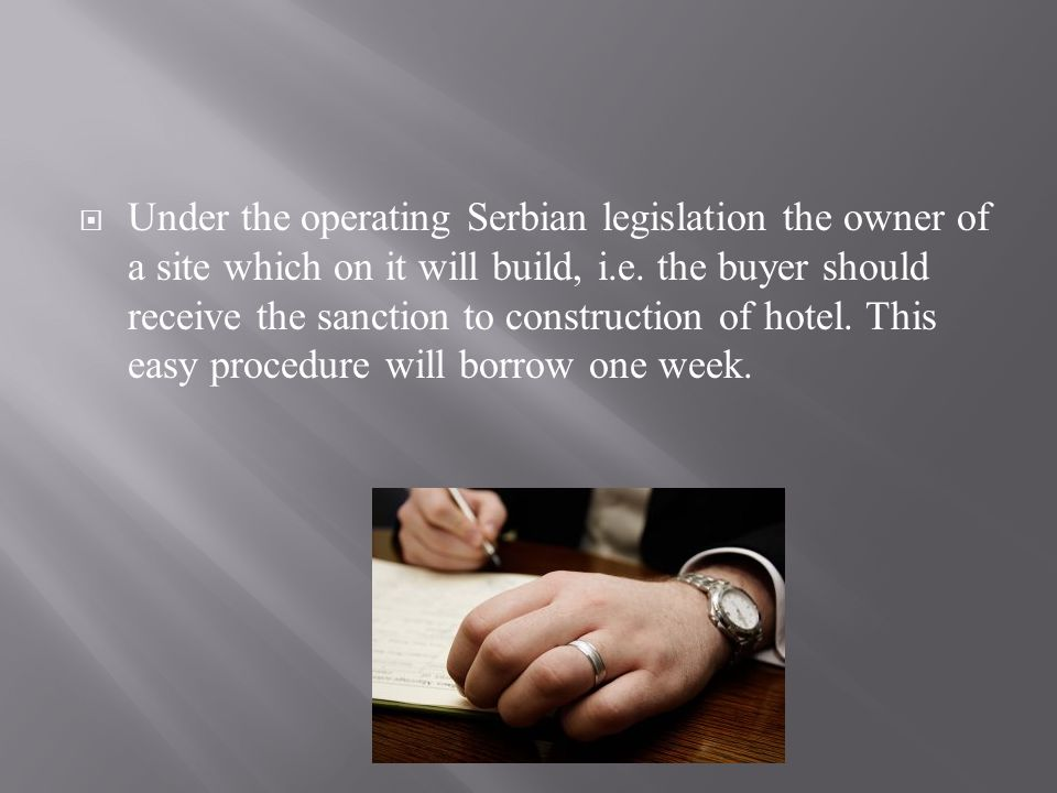 Under the operating Serbian legislation the owner of a site which on it will build, i.e.