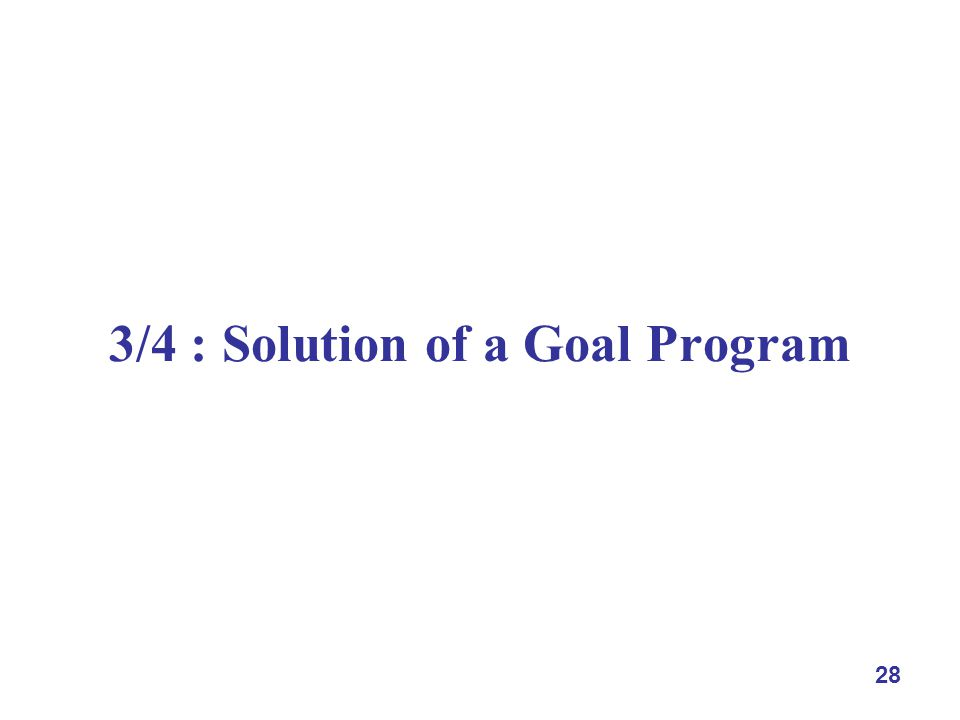 28 3/4 : Solution of a Goal Program