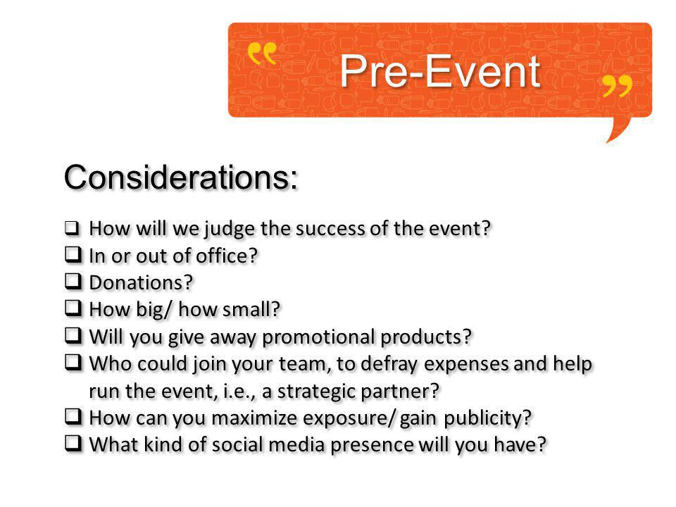 Pre-Event Considerations: How will we judge the success of the event.