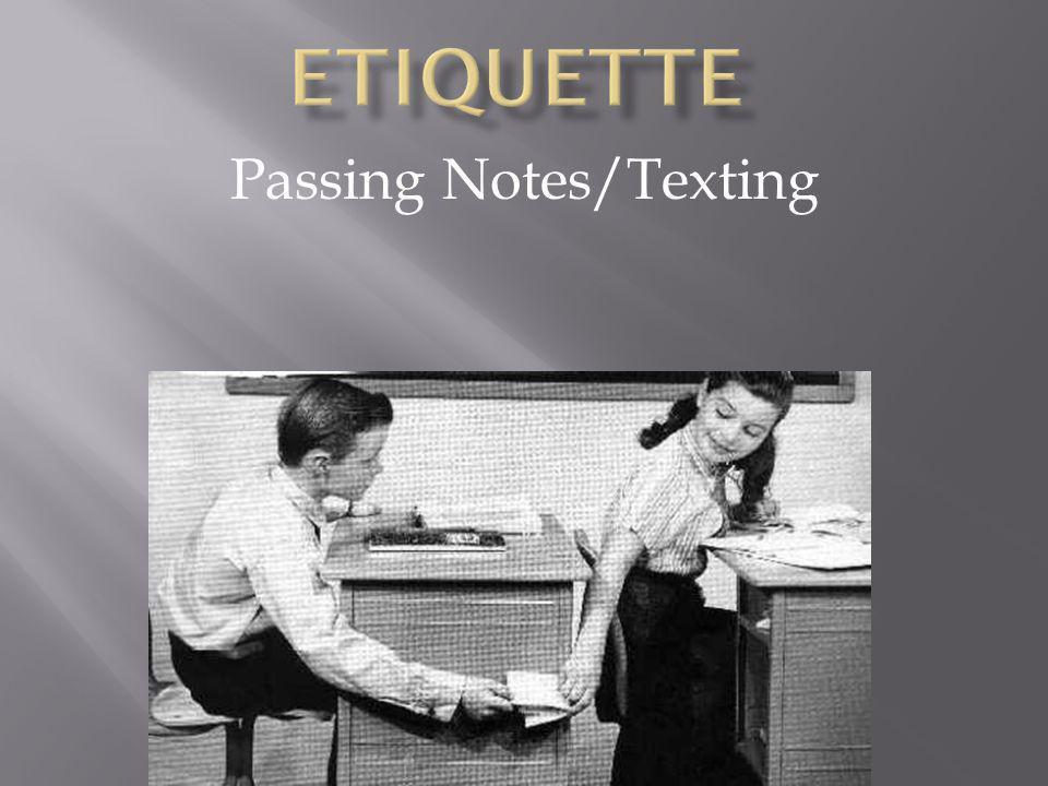 Passing Notes/Texting