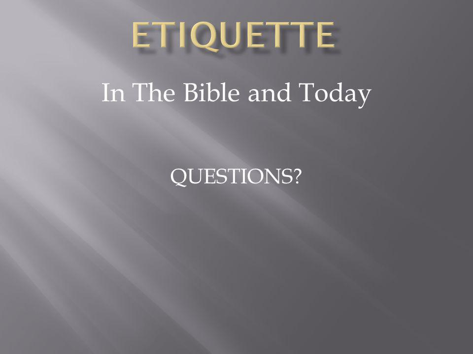 In The Bible and Today QUESTIONS?