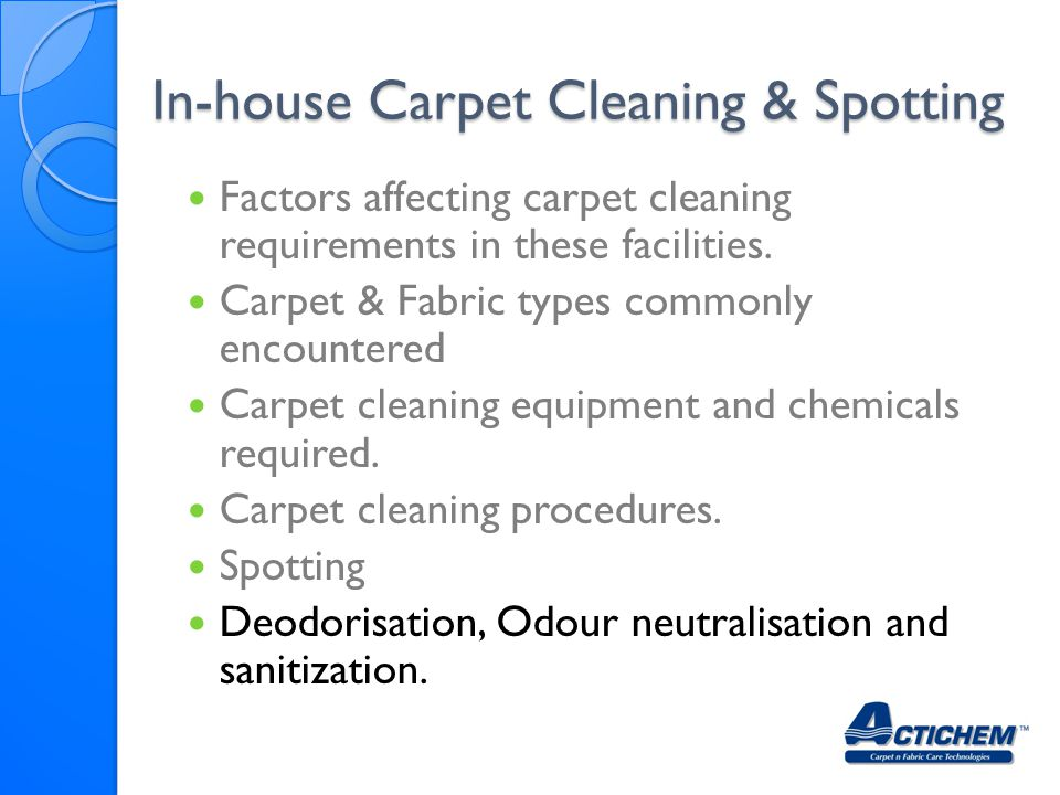 In-house Carpet Cleaning & Spotting Factors affecting carpet cleaning requirements in these facilities.