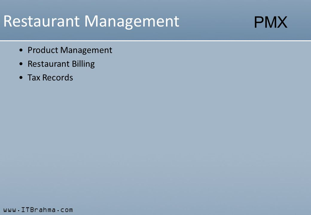 www.ITBrahma.com PMX Restaurant Management Product Management Restaurant Billing Tax Records