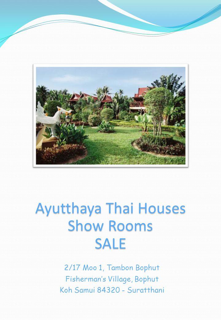 Ayutthaya Thai Houses Show Rooms SALE 2/17 Moo 1, Tambon Bophut Fishermans Village, Bophut Koh Samui 84320 - Suratthani