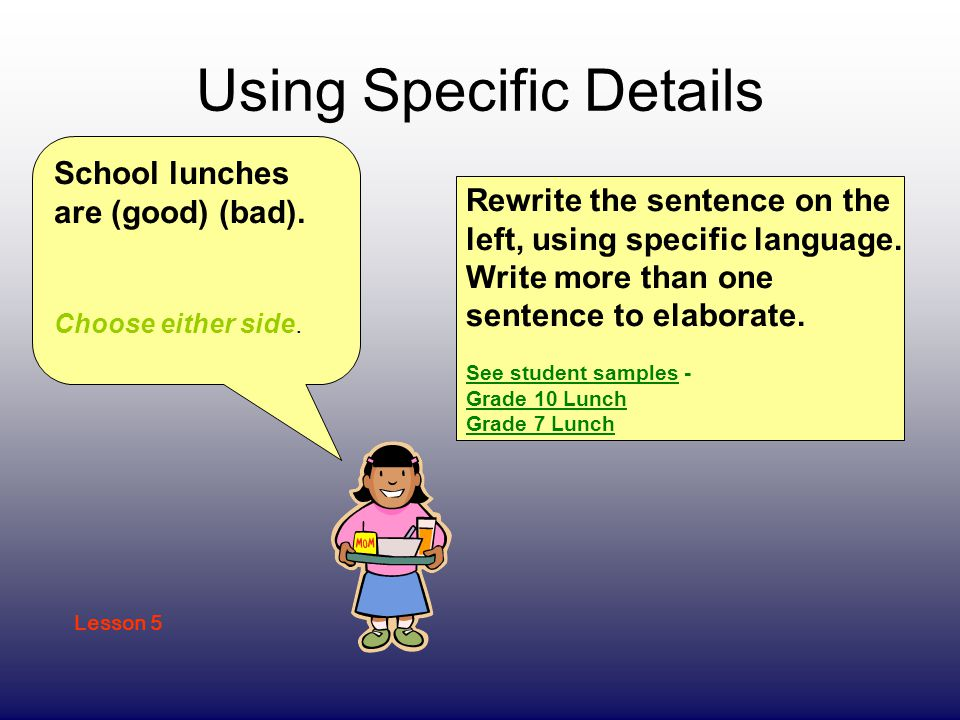 Using Specific Details School lunches are (good) (bad).