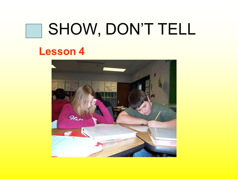 SHOW, DONT TELL Lesson 4