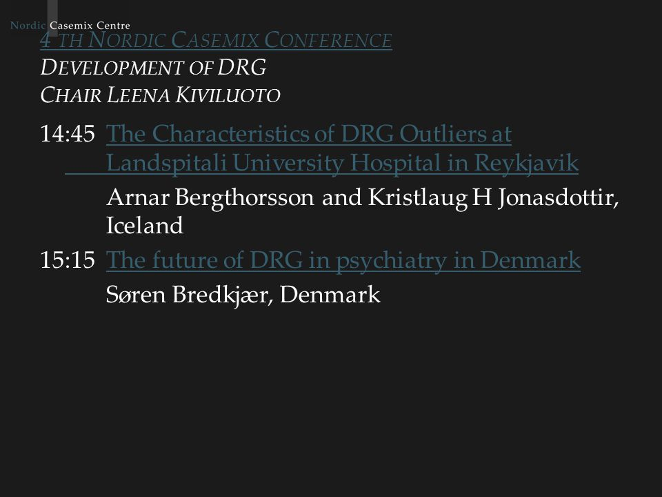 4 TH N ORDIC C ASEMIX C ONFERENCE 4 TH N ORDIC C ASEMIX C ONFERENCE P RODUCTIVITY AND DRG C HAIR M ONA H EURGREN 16:30 NordDRG Full version based productivity reportingNordDRG Full version based productivity reporting Jorma Lauharanta, Finland