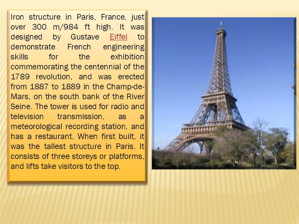 Iron structure in Paris, France, just over 300 m/984 ft high.