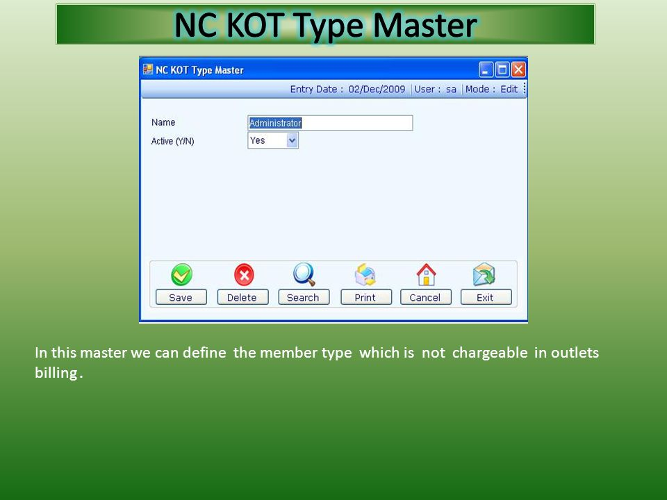 In this master we can define the member type which is not chargeable in outlets billing.