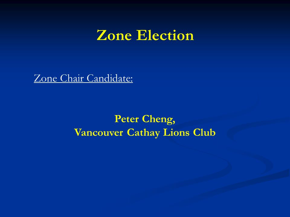Zone Election Zone Chair Candidate: Peter Cheng, Vancouver Cathay Lions Club