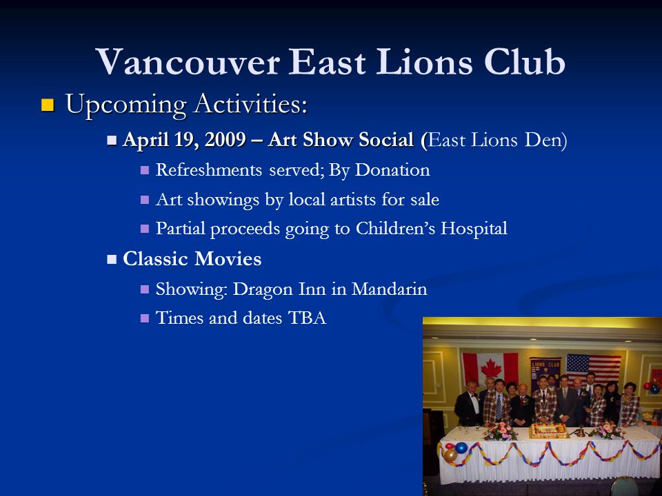 Vancouver East Lions Club Upcoming Activities: Upcoming Activities: April 19, 2009 – Art Show Social ( April 19, 2009 – Art Show Social (East Lions De