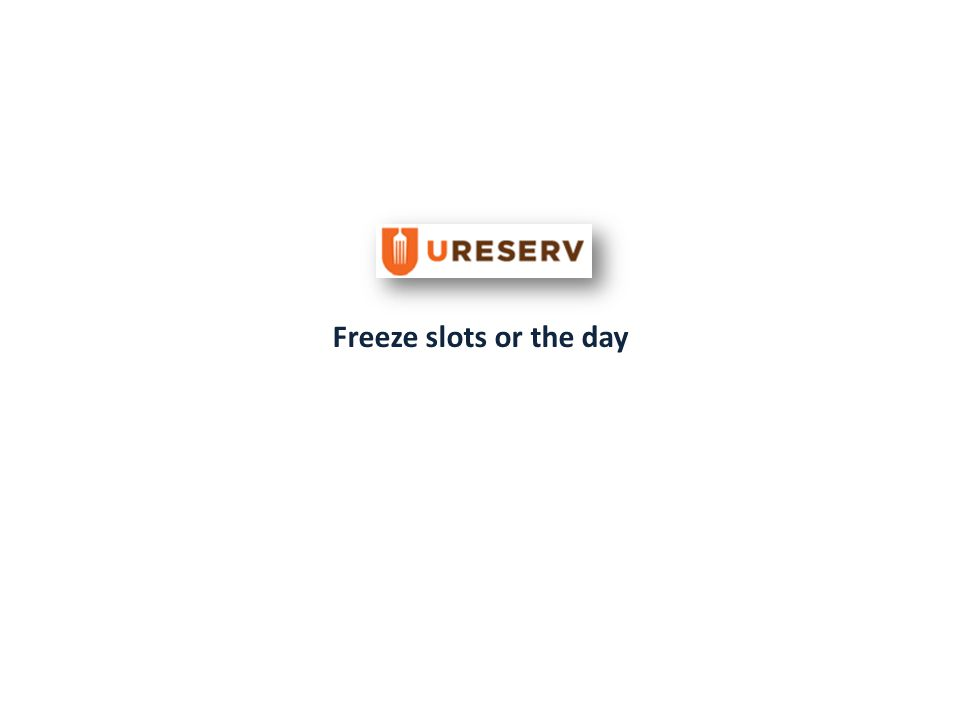 When do you Freeze Slots.Using the freeze function you can stop online reservations.