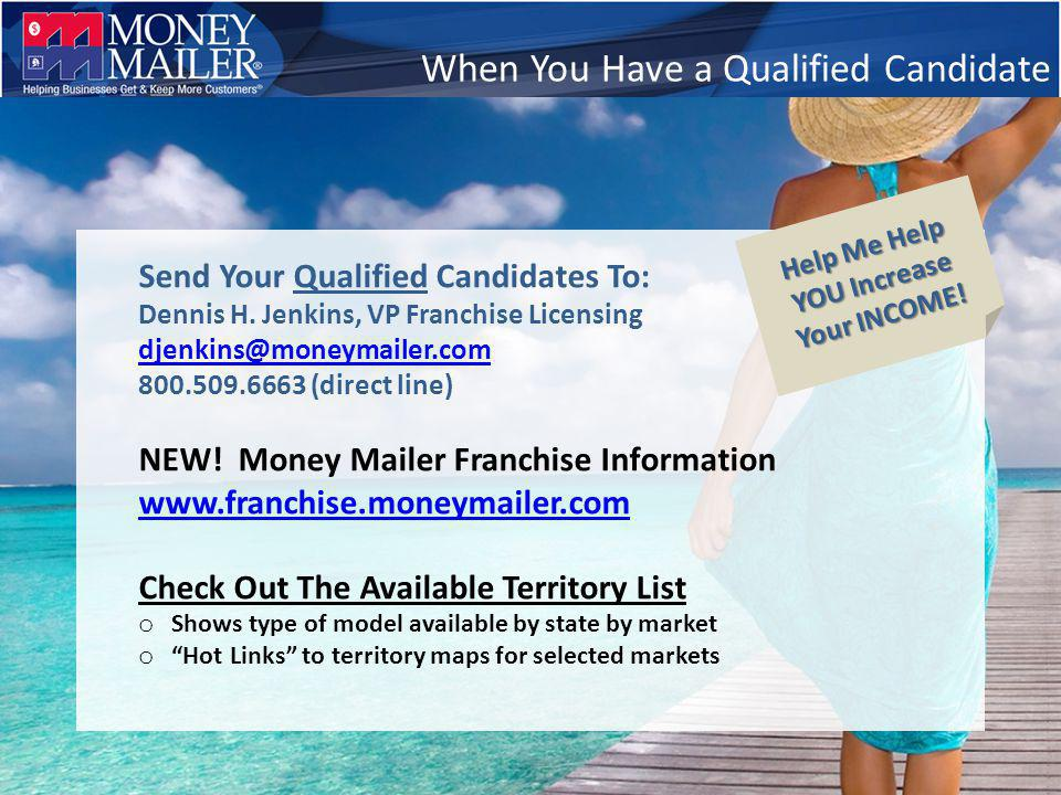When You Have a Qualified Candidate Send Your Qualified Candidates To: Dennis H.