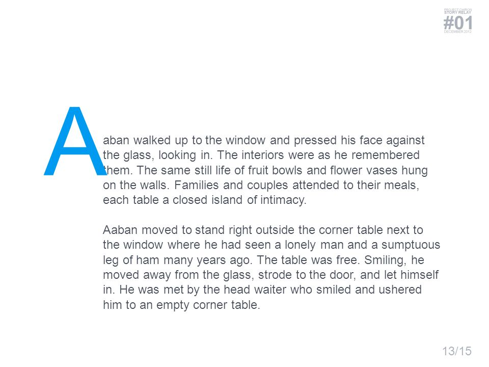 aban walked up to the window and pressed his face against the glass, looking in.