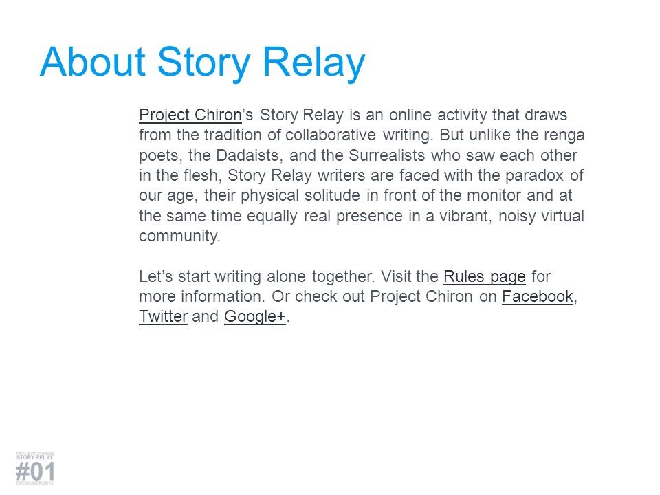 About Story Relay Project ChironProject Chirons Story Relay is an online activity that draws from the tradition of collaborative writing.