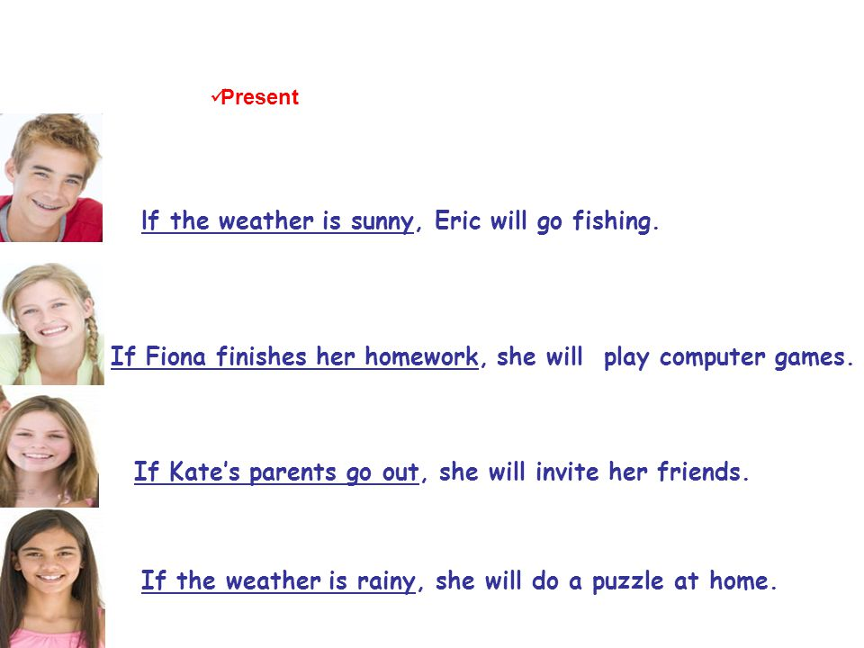 lf the weather is sunny, Eric will go fishing.
