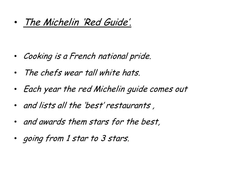 The Michelin Red Guide. Cooking is a French national pride.