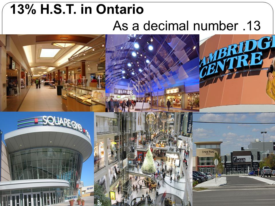 13% H.S.T. in Ontario As a decimal number.13