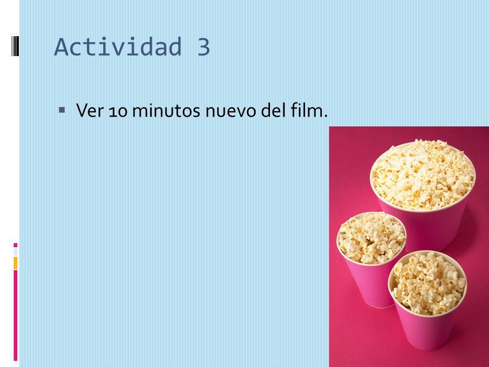 Actividad 3 Ver 10 minutos nuevo del film.