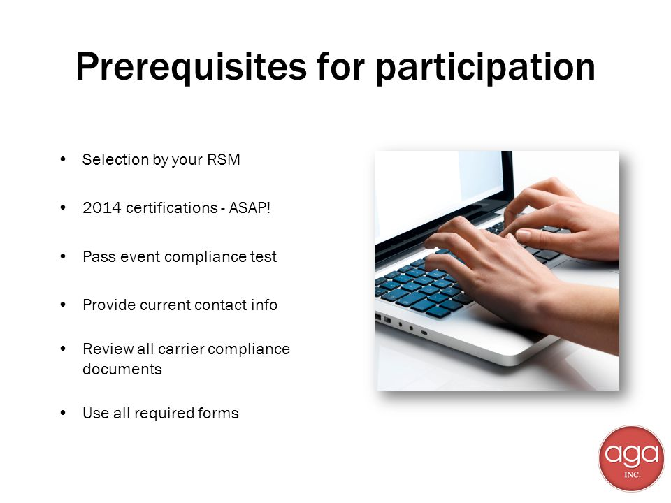 Prerequisites for participation Selection by your RSM 2014 certifications - ASAP.