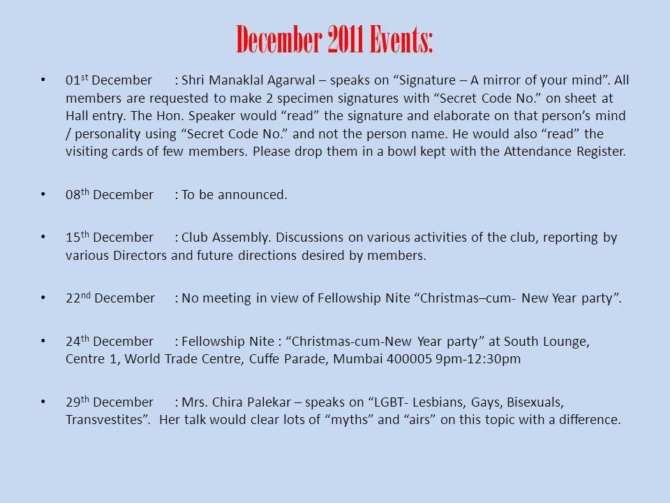 December 2011 Events: 01 st December: Shri Manaklal Agarwal – speaks on Signature – A mirror of your mind.