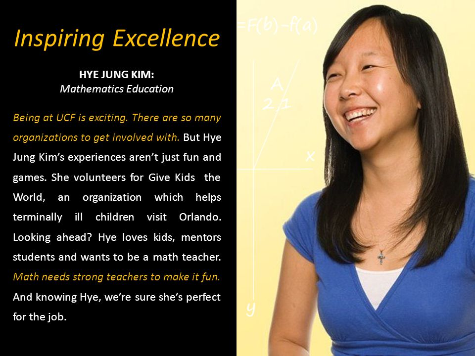 Inspiring Excellence HYE JUNG KIM: Mathematics Education Being at UCF is exciting.