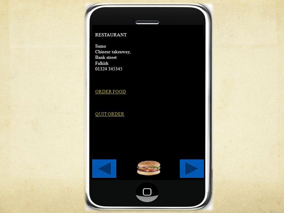 RESTAURANT Sumo Chinese takeaway, Bank street Falkirk 01324 345345 ORDER FOOD QUIT ORDER