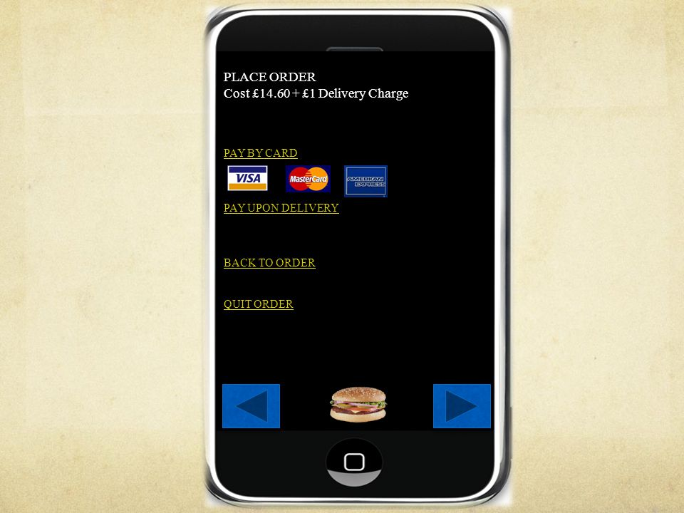 PLACE ORDER Cost £14.60 + £1 Delivery Charge PAY BY CARD PAY UPON DELIVERY BACK TO ORDER QUIT ORDER