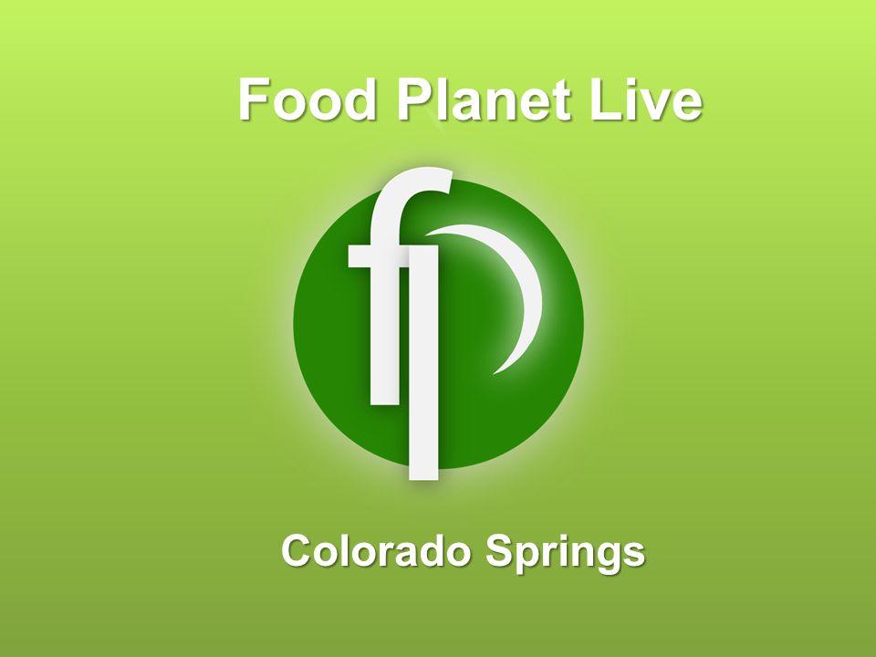 Food Planet Live Colorado Springs
