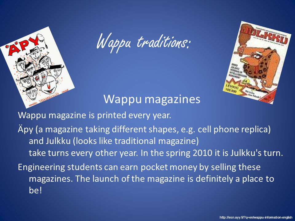 Wappu traditions: Wappu magazines Wappu magazine is printed every year.