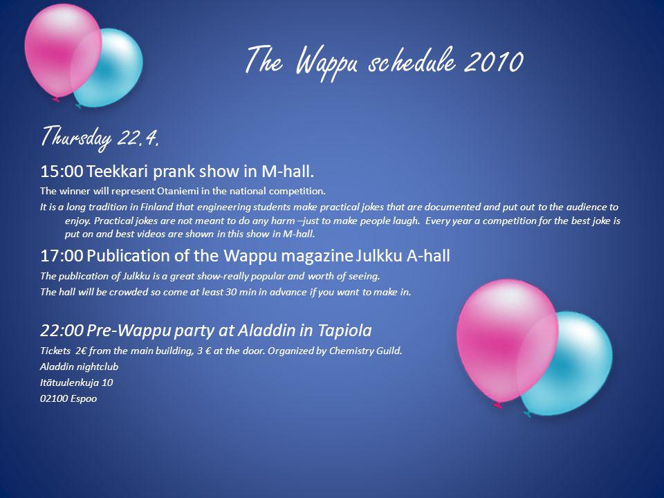 The Wappu schedule 2010 Friday 23.4.