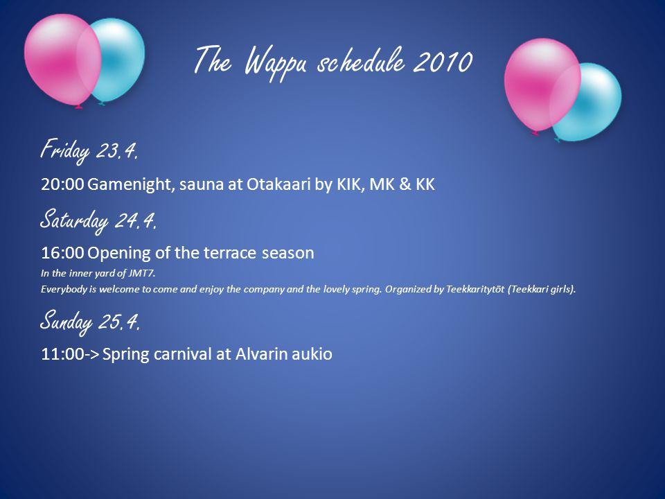 The Wappu schedule 2010 Monday 26.4.