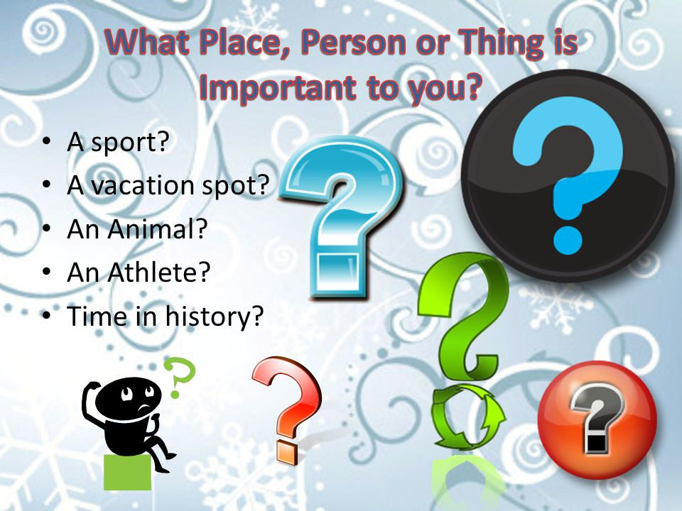 A sport A vacation spot An Animal An Athlete Time in history