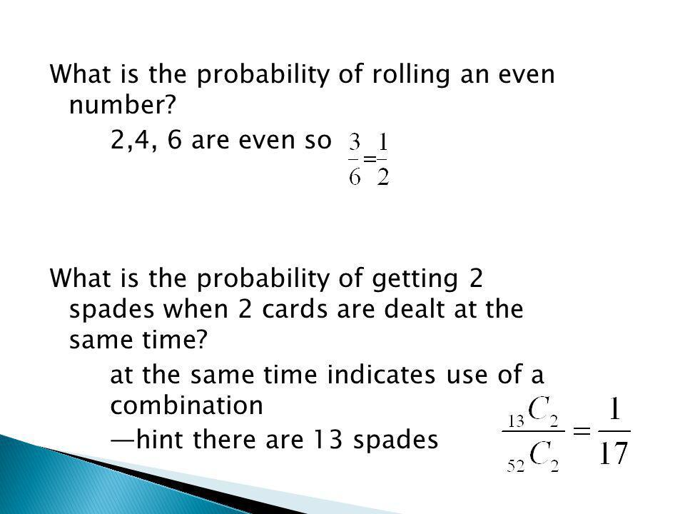 What is the probability of rolling an even number.
