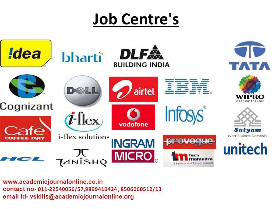 Job Centre's www.academicjournalonline.co.in contact no- 011-22540056/57,9899410424, 8506060512/13 email id- vskills@academicjournalonline.org