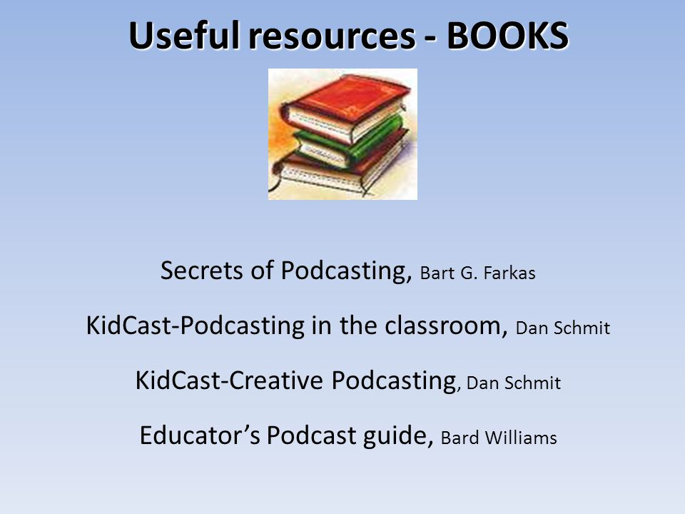 Useful resources - BOOKS Secrets of Podcasting, Bart G.
