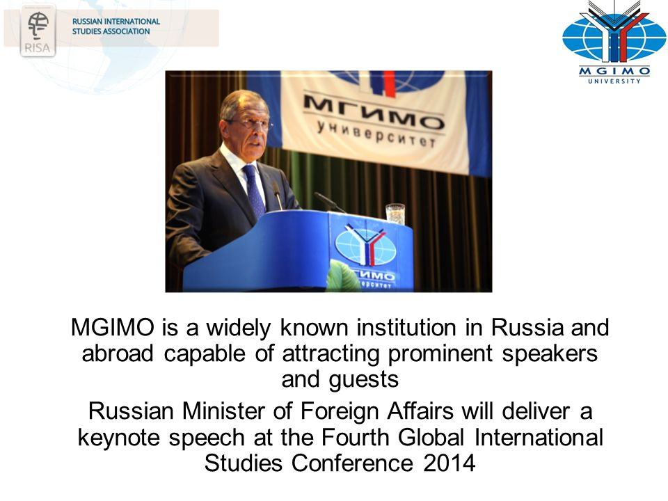 MGIMO is a widely known institution in Russia and abroad capable of attracting prominent speakers and guests Russian Minister of Foreign Affairs will