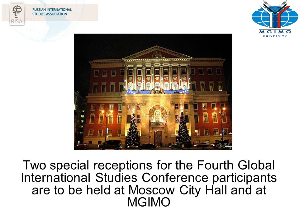 Two special receptions for the Fourth Global International Studies Conference participants are to be held at Moscow City Hall and at MGIMO