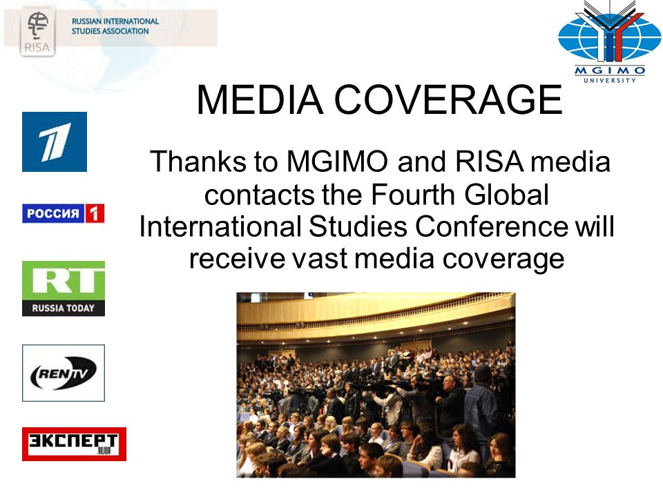 MEDIA COVERAGE Thanks to MGIMO and RISA media contacts the Fourth Global International Studies Conference will receive vast media coverage