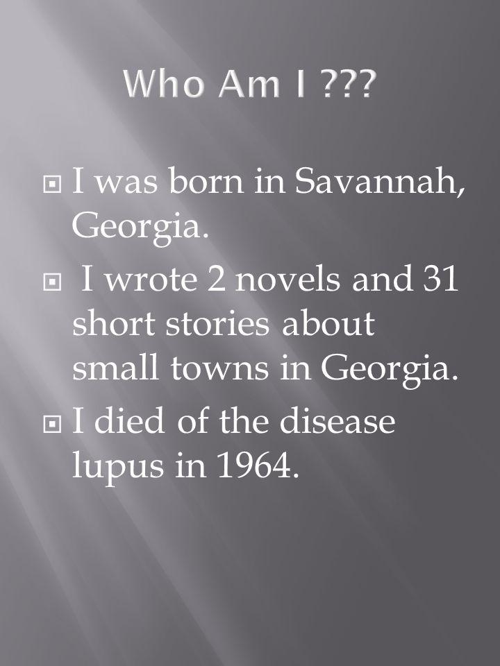 I was born in Savannah, Georgia.