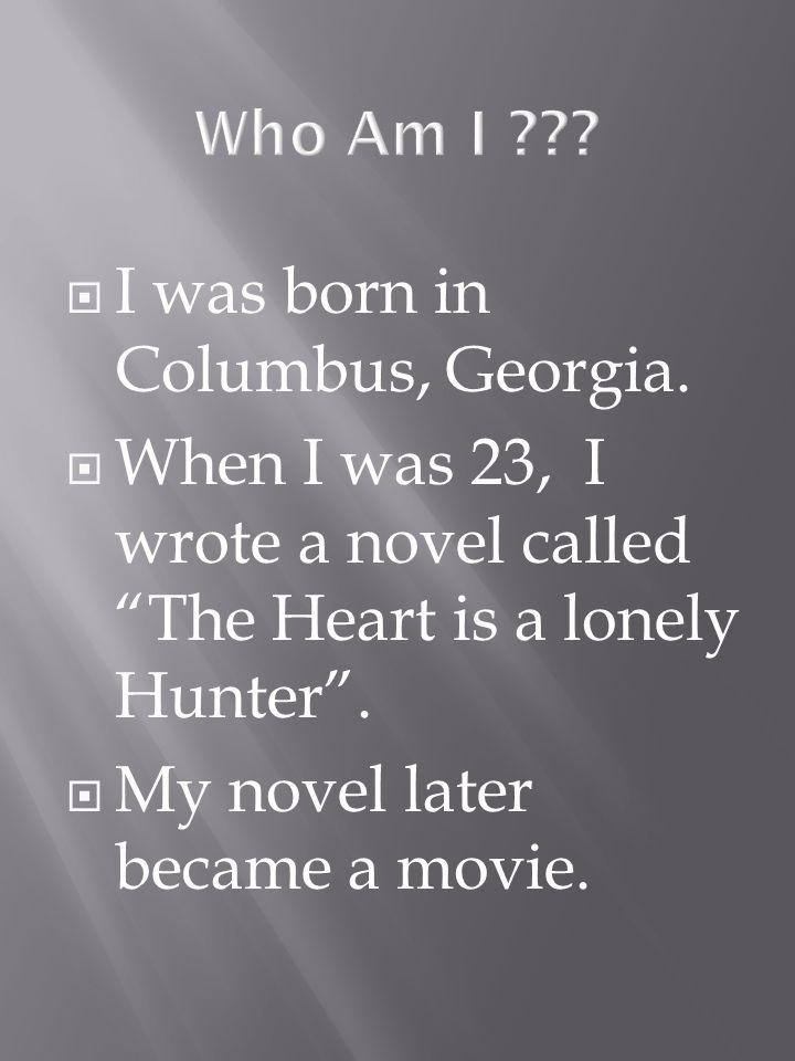 I was born in Columbus, Georgia.