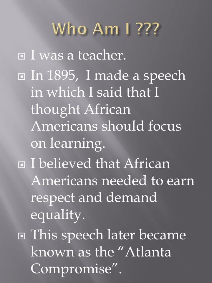 I was a teacher.