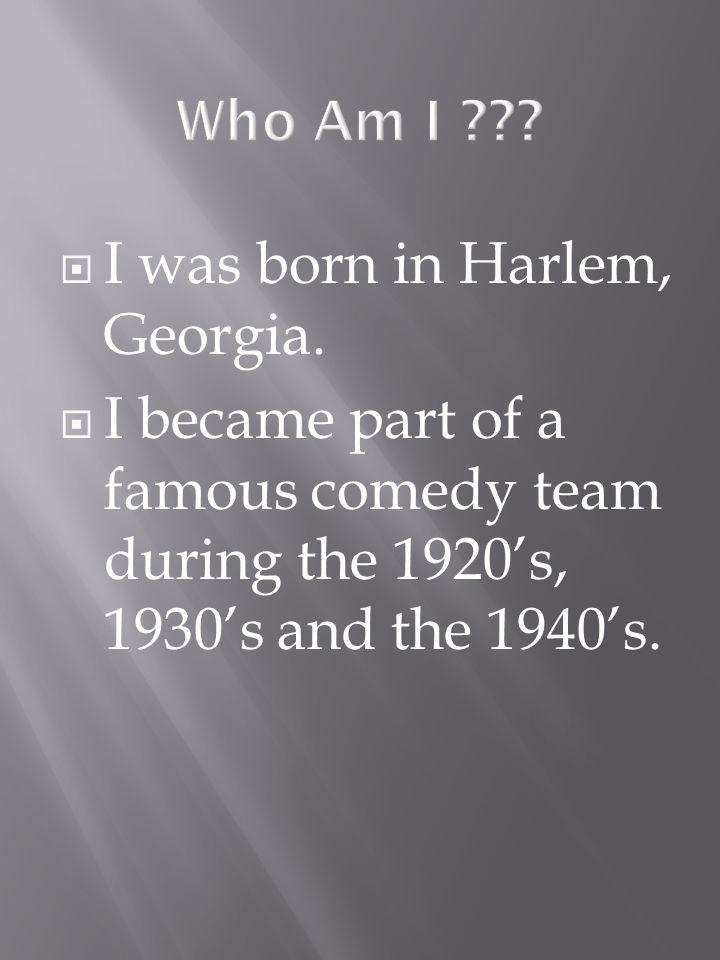 I was born in Harlem, Georgia.