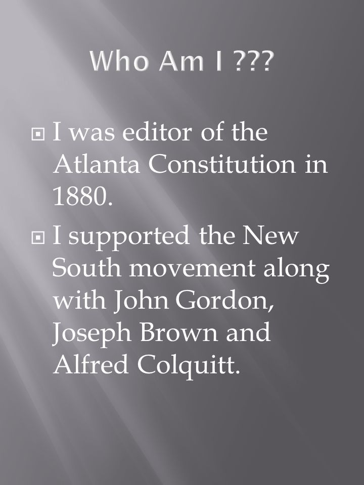 I was editor of the Atlanta Constitution in 1880.