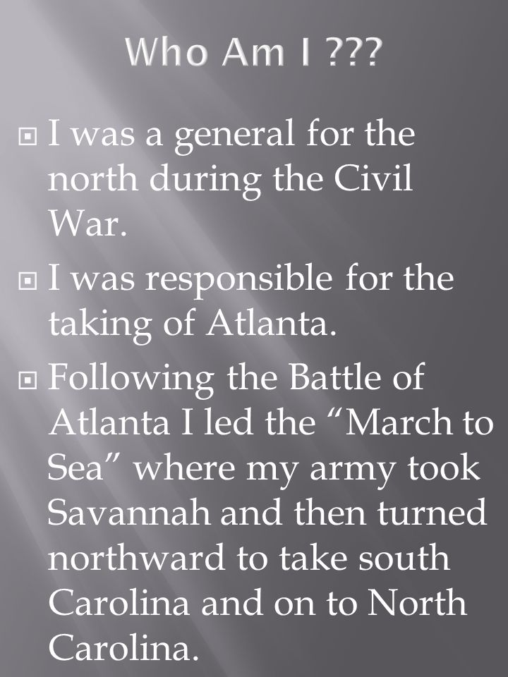 I was a general for the north during the Civil War.