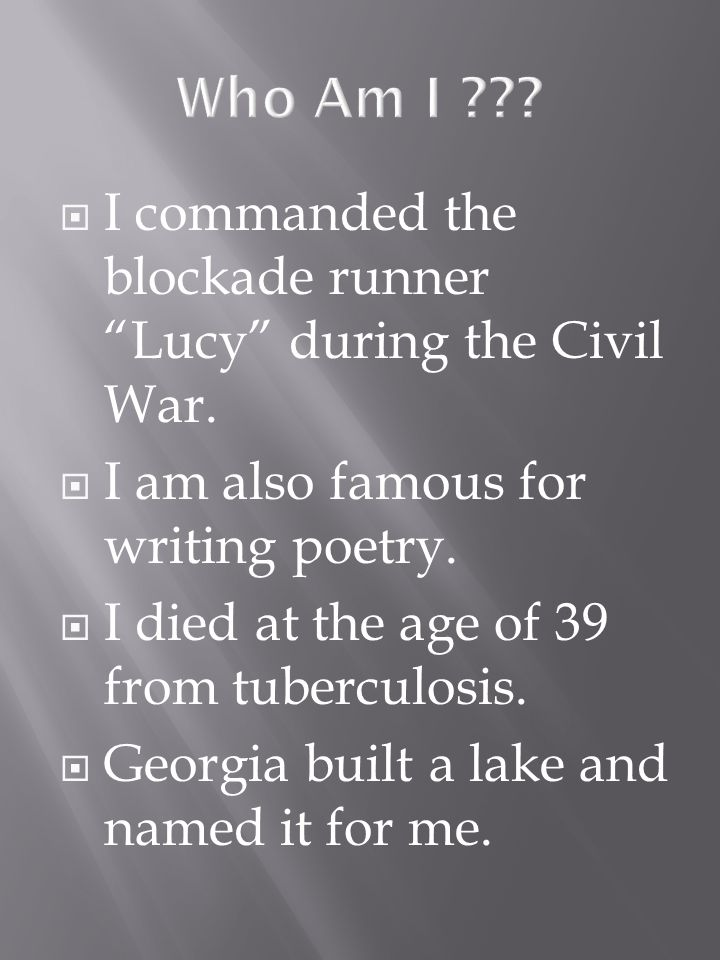 I commanded the blockade runner Lucy during the Civil War.