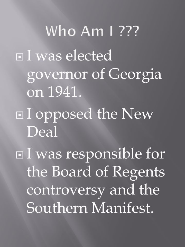 I was elected governor of Georgia on 1941.