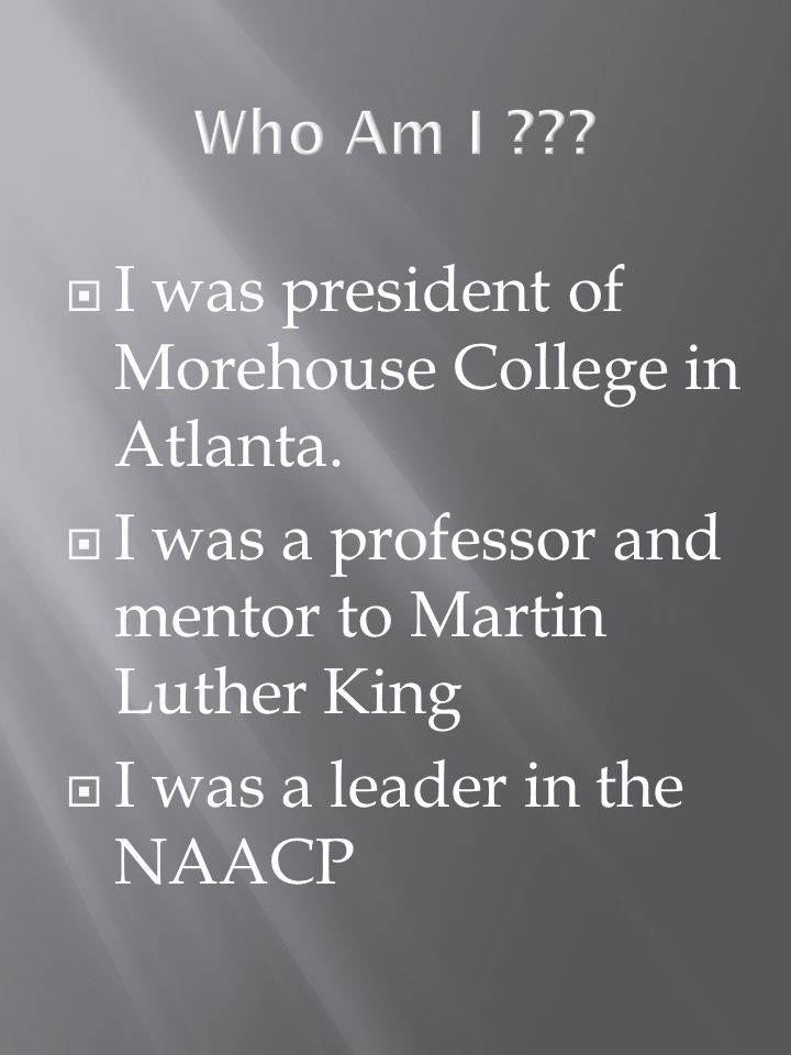 I was president of Morehouse College in Atlanta.
