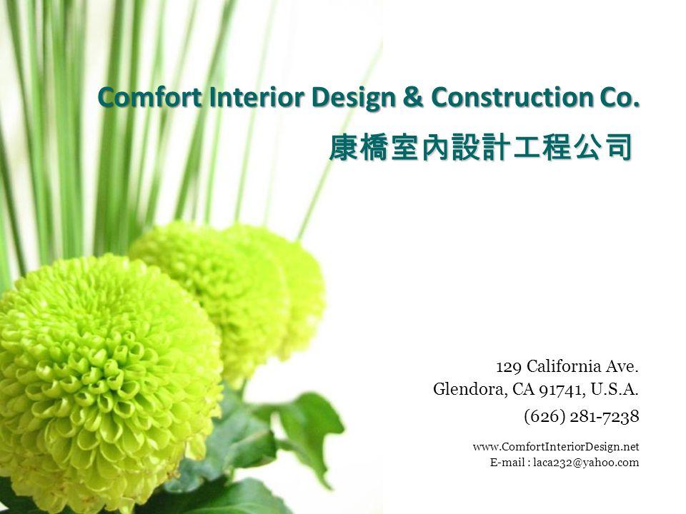 Comfort Interior Design & Construction Co.129 California Ave.