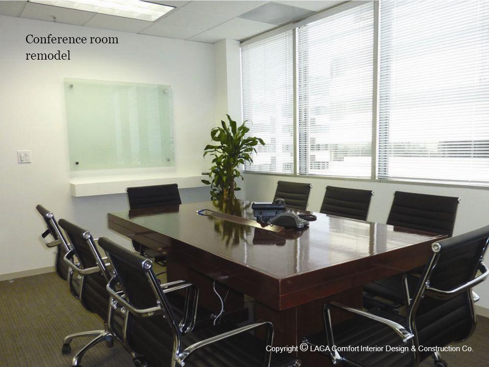 Conference room remodel Copyright © LACA Comfort Interior Design & Construction Co.
